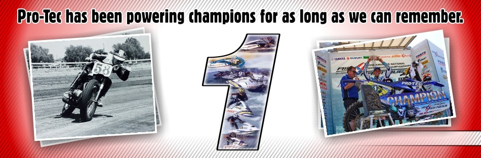 Pro-Tec has been powering champions for as long as we can remember.